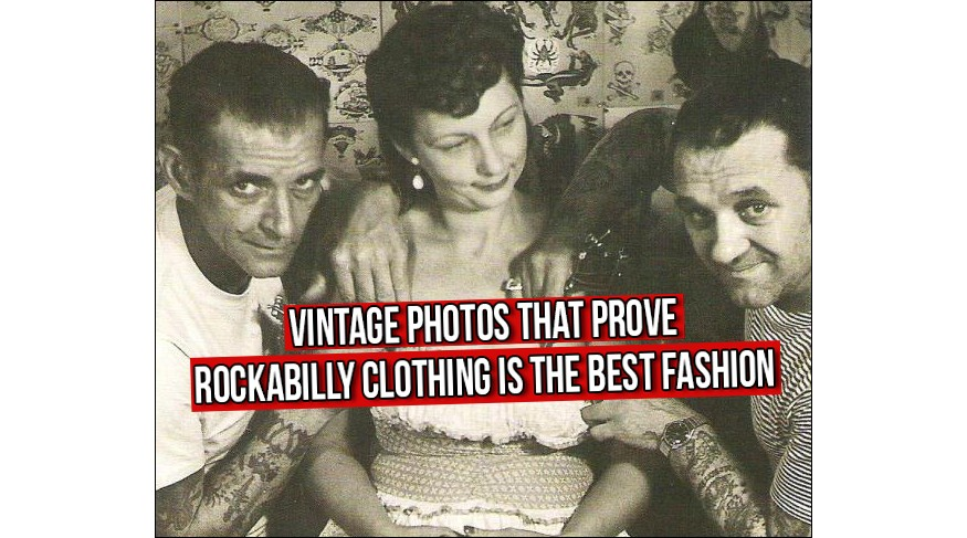 999f0cdc8b1 Vintage Photos that prove Rockabilly Clothing is the best fashion